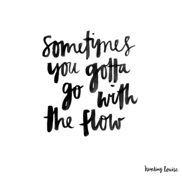 go-with-the-flow-quote-by-hunting-louise_daily-inspiration